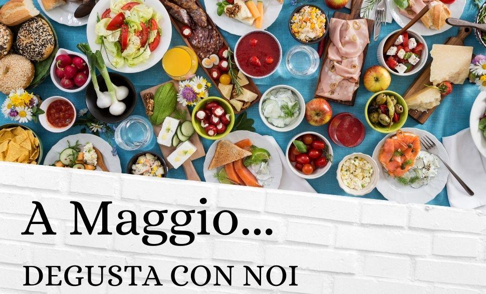 A Maggio Degusta con noi!